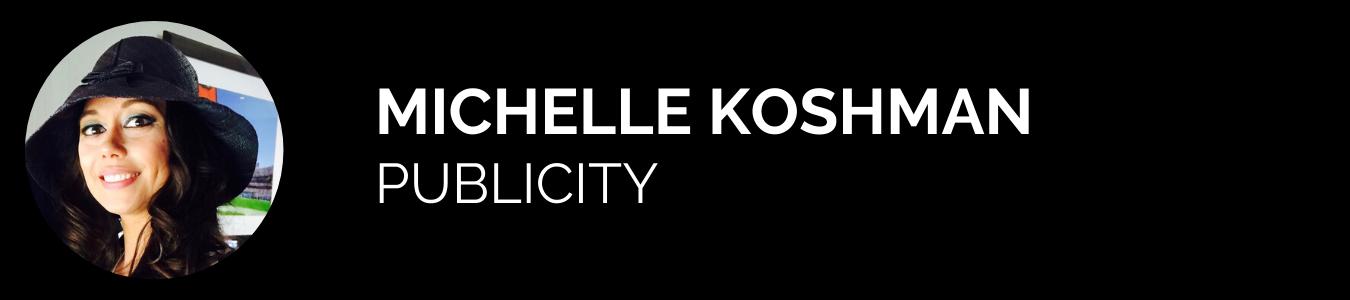 Michelle Koshman - Publicity