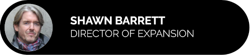 Shawn Barrett - Director of Expansion